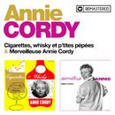Cigarettes, whisky et p'tites pépées / Merveilleuse Annie (Remasterisé en 2020)/Annie Cordy