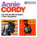Les trois bandits de Napoli / Fleur de papillon (Remasterisé en 2020)/Annie Cordy