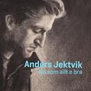 No som ailt e bra/Anders Jektvik