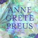Vær hos meg/Anne Grete Preus