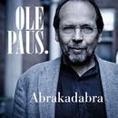 Abrakadabra/Ole Paus