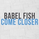 Come closer/Babel Fish