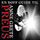 En røff guide til Anne Grete Preus/Anne Grete Preus