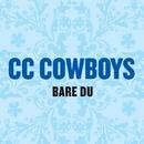 Bare du/CC Cowboys