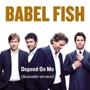 Depend on me (Acoustic)/Babel Fish