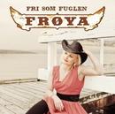 Fri som fuglen/Frøya