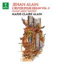 Alain: L'œuvre pour orgue, vol. 2. Fantaisies, chorals, variations (À l'orgue de la cathédrale Saint-Christophe de Belfort)/Marie-Claire Alain