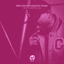Who Turned You Out (feat. Byron Stingily)/Mike Dunn