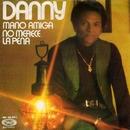 Mano Amiga/Danny