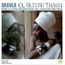 El ultimo trago (con la colaboracion de Chucho Valdes)(Alemania)/Buika
