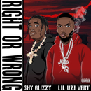 Right Or Wrong (feat. Lil Uzi Vert)/Shy Glizzy