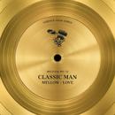 Mellow / Love/Classic Man