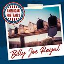 American Portraits: Billy Joe Royal/Billy Joe Royal