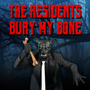 Bury My Bone/The Residents