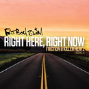 Right Here Right Now (Friction & Killer Hertz Remix)/Fatboy Slim