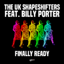 Finally Ready (feat. Billy Porter)/The UK Shapeshifters