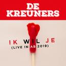 Ik wil je (Live in AB 2019)/De Kreuners