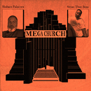 MEGA CHURCH (feat. Stas THEE Boss)/Shabazz Palaces