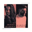 No debería quererte (feat. Demarco Flamenco)/Marina