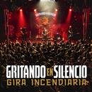 Gira Incendiaria (En directo)/Gritando en silencio