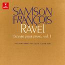 Ravel: L'œuvre pour piano, vol. 1. Pavane pour une infante défunte, Jeux d'eau, Miroirs/Samson François