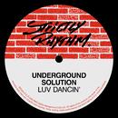 Luv Dancin'/Underground Solution