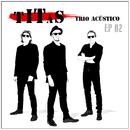 Titãs Trio Acústico EP 02/Titãs