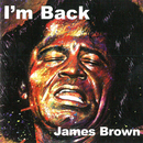 I'm Back/James Brown