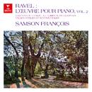 Ravel: L'œuvre pour piano, vol. 2. Gaspard de la nuit, Le tombeau de Couperin, Valses nobles et sentimentales/Samson François