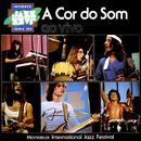 Montreux International Jazz Festival (Ao vivo)/A Cor do Som