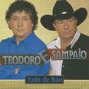 Tudo de bão/Teodoro & Sampaio