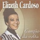 Canção da volta/Elizeth Cardoso