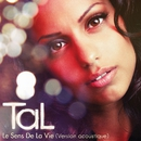 Le Sens De La Vie (Acoustique)/Tal