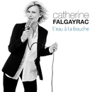 L'eau à la bouche/Catherine Falgayrac