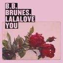 Lalalove You/BB Brunes