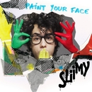 Paint Your Face/Sliimy