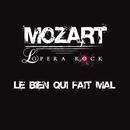Le bien qui fait mal (single)/Mozart Opera Rock