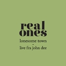 Lonesome Town (Live John Dee)/Real Ones