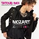 Tatoue moi (single)/Mozart Opera Rock