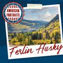 American Portraits: Ferlin Husky/Ferlin Husky