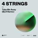 Take Me Away (BLR Remix)/4 Strings