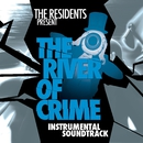 The River of Crime! (Instrumental Soundtrack)/The Residents