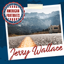 American Portraits: Jerry Wallace/Jerry Wallace