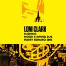 Rushing (Mood II Swing Dub) [Harry Romero Edit]/Loni Clark