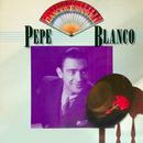 Antología de la Canción Española: Pepe Blanco/Pepe Blanco