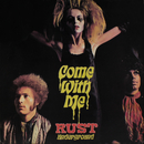 Come With Me/Rust