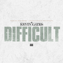 Difficult/Kevin Gates
