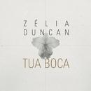 Zélia Duncan - Tua Boca/Zélia Duncan