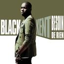 Besoin De Rien/Black Kent