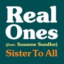 Sister To All (feat. Susanne Sundfør)/Real Ones